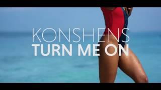 Konshens – Turn Me On (Official Video)