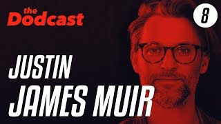 Dodcast #8 - JUSTIN JAMES MUIR - netflix, commercial photography, marketing