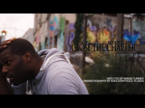 """Close The Chapter""- Lucius Clark (OFFICIAL MUSIC VIDEO)"