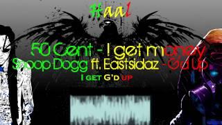 I get G'd up - Snoop Dogg/ 50 cent / Eastsidaz