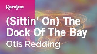 Karaoke (Sittin' On) The Dock Of The Bay - Otis Redding *