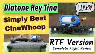 Diatone Hey Tina FPV Cinewhoop RTF Version Complete Flight Review