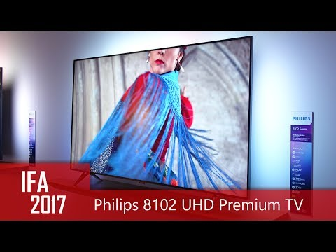 Philips 8102 ULTRA HD PREMIUM TV mit direktem LED-Backlight und Ambilight (IFA 2017)