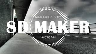 천공의성 라퓨타 OST (Laputa Castle In The Sky OST) - 너를 태우고 (Carrying You) [8D TUNES / USE HEADPHONES] 🎧