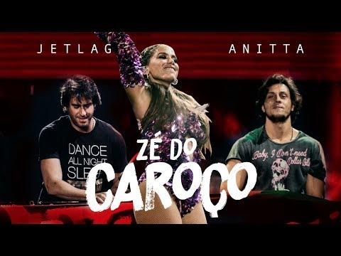 Anitta  Jetlag Music Zé Do Caroço