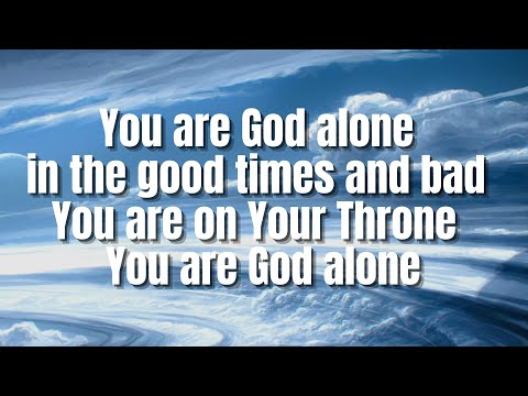 You Are God Alone   Phillips, Craig & Dean