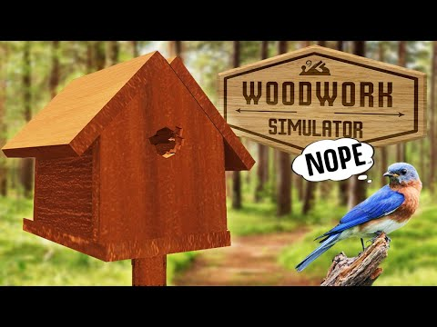 Building The Saddest Birdhouse Known To Man... And Bird - Woodwork Simulator