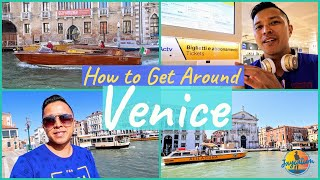 HOW TO GET AROUND VENICE - Italy Transportation Guide