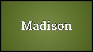 Madison Meaning