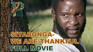 SIYABONGA- WE ARE THANKFUL | Full African Drama in English | TidPix