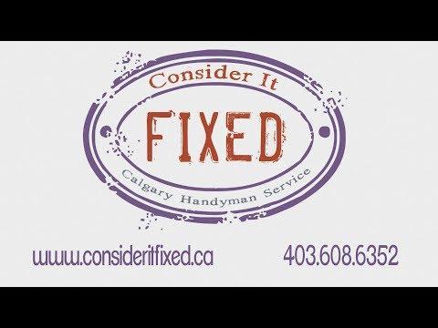 www.consideritfixed.ca Calgary Handyman and Home Renovation Services
