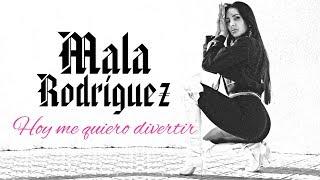 Mala Rodriguez - Hoy me quiero divertir (Letra/Lyric)