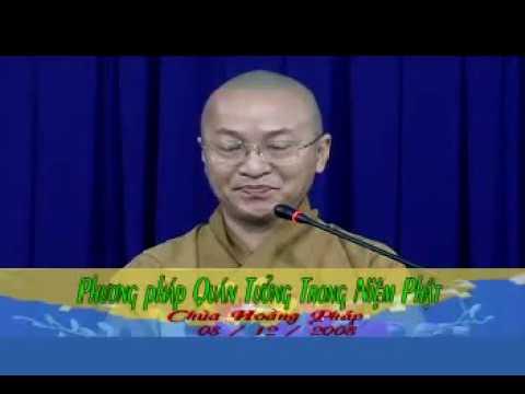 Kinh niệm Phật ba la mật 5: Phương pháp quán tưởng trong niệm Phật (08/12/2008) Thích Nhật Từ