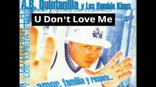 Kumbia Kings - U Don't Love Me