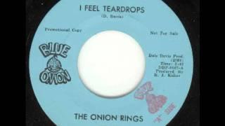 The Onion Rings - I Feel Teardrops ('60s GARAGE PSYCH)