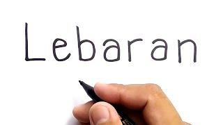 BAGUSNYA, Cara Menggambar Kata LEBARAN Jadi Gambar KEREN