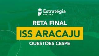 Reta Final ISS Aracaju Questões Cespe: Direito Tributário - Prof. Fábio Dutra - Aula 02