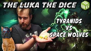 Tyranids vs Space Wolves Warhammer 40k Battle Report - Just the Luka the Dice Ep 26