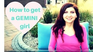 How to get a Gemini girl
