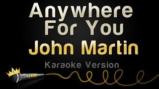 John Martin - Anywhere for You (Karaoke Version)