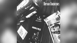 Bryan Andrews Liquor And Pills
