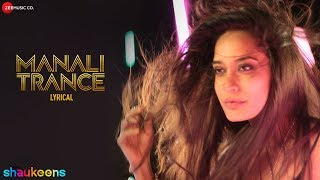 MANALI TRANCE LYRICAL | Yo Yo Honey Singh  Neha Kakkar | The Shaukeens | Lisa Haydon