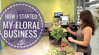 How To Start A Floral Business ✧ Girl Put In Work