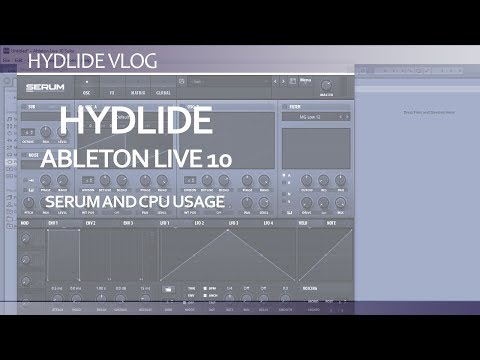 Ableton Live 10 and Serum CPU issues explained