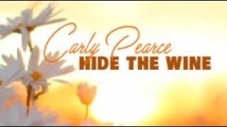 Carly Pearce   Hide The Wine (Lyric Video)