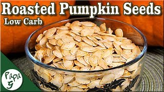 How To Roast Pumpkin Seeds to Get The Best Flavor – Low Carb Keto Pepitas Recipe