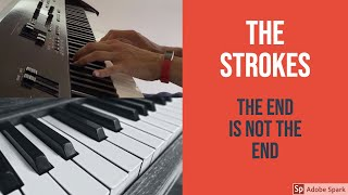 The End Has No End - The Strokes [Piano Cover]