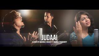 Judaai   Badlapur   A Cover by Shaunak & Riasat ft. Isheeta Chakrvarty