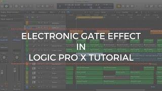 Electronic Gate Effect in Logic Pro X Tutorial