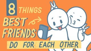 8 Things Best Friends Do For Each Other