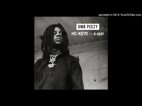 "OMB Peezy Feat. G-Eazy – ""No Keys"""