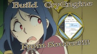 HOW TO: BUILD CryEngine from SOURCE?!!! - TUTORIAL