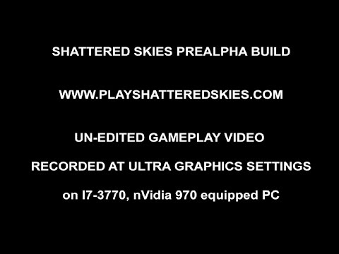 Shattered Skies Pre Alpha Gameplay - 26 minutes 1080p 60fps thumbnail