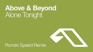 Above & Beyond - Alone Tonight (Ronski Speed Remix)