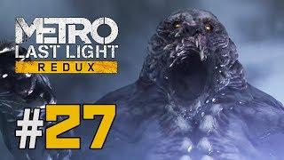 """THE GARDEN"" Metro: Last Light Redux - Gameplay Walkthrough (Part 27)"