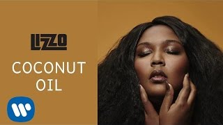 Coconut Oil (Audio) - Lizzo (Video)