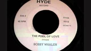 Bobby Whalen - The pool of love