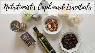 NUTRITIONIST'S CUPBOARD ESSENTIALS | Pantry Essentials
