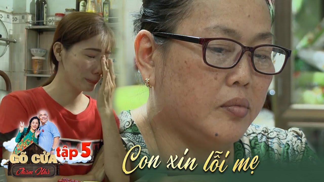 Gõ cửa thăm nhà | Tập 5: Nỗi lòng người mẹ đuổi con ra khỏi nhà và lời xin lỗi muộn màng của con dâu