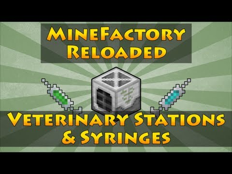 MineFactory Reloaded - Veterinary Stations & Syringes