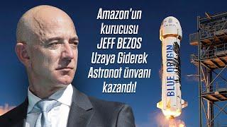Amazon'un Kurucusu JEFF BEZOS Uzaya Giderek Astronot Ünvanı Kazandı!