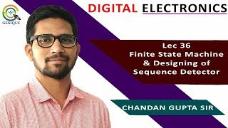 Lec 36 Finite State Machine & Designing of Sequence Detector & its gate question discussion