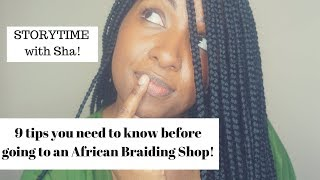9 TIPS You NEED To Know Before Going To An AFRICAN BRAIDING SHOP!!!
