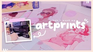 HOW I MAKE MY ART PRINTS (To Sell On Etsy)