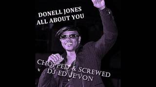 Donell Jones   All About You Chopped & Screwed DJ ED JE'VON