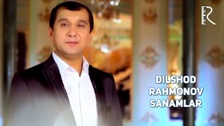 Dilshod Rahmonov - Sanamlar | Дилшод Рахмонов - Санамлар
